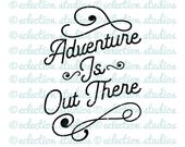 Adventure Is Out There SVG, Tribal, Rustic, Camping word art, Wild SVG, DXF, eps, jpg, png file for silhouette or cricut die cutting machine