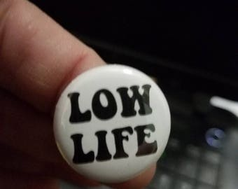 Low Life 1 Inch Button