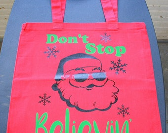Don't Stop Believin' Tote Bag - Small Bag - Vinyl Letters - Red - Santa