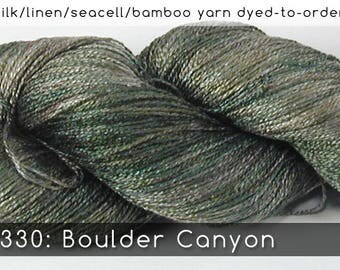DtO 330: Boulder Canyon on Silk/Linen/Seacell/Bamboo Yarn Custom Dyed-to-Order