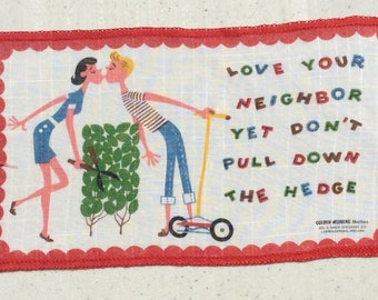 Vintage Cocktail Textile Funny Saying Love Your Neighbor Yet Don't Pull Down the Hedge