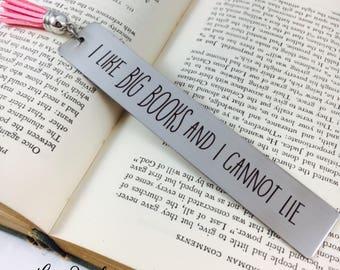 I like BIG BOOKS and I Cannon Lie, Bookmark, Metal Bookmark, Engraved Bookmark, Engraved, Books, Book, Gift, Reader