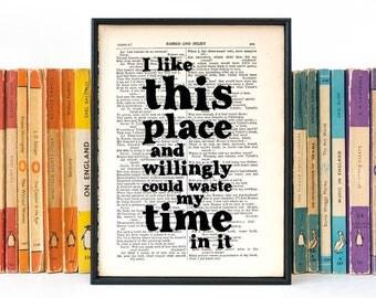 Shakespeare Quote - literaire Print Gift - Cubicle Decor - ik houd van deze plaats - huis opwarming van de aarde Gift - boek minnaar cadeau - pedante Gift - boekenwurm