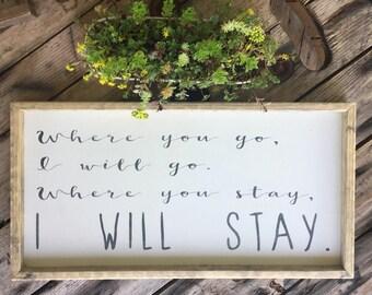 Where you go I will go, farmhouse decor, Ruth 1:16, farmhouse sign, framed wood sign, farmhouse wall decor