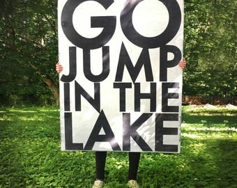 Super Large 36 x 48- Go Jump in the Lake, Rustic Sign
