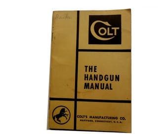 The Colt Handgun Manual. Target Shooting. Defense Shooting. 1950s Gun User's Safety Booklet from Colt Guns. Original Vintage Ephemera.