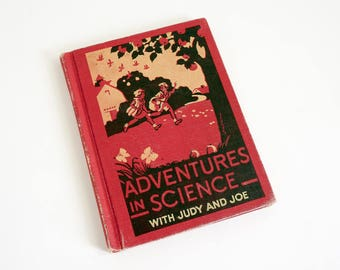 Vintage 1950s School Reader / Adventures in Science with Judy and Joe 1954 Hc The Rainbow Readers