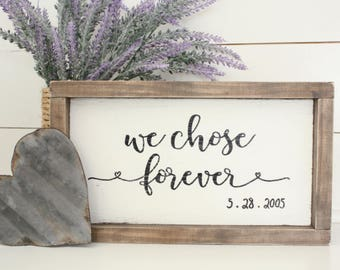 We Chose Forever - Custom Rustic Wood Sign - Hand Painted
