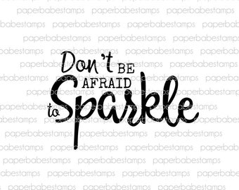 Quote 'Don't be Afraid to Sparkle' - Paperbabe Stamps - Photopolymer Stamp - Typography for Mixed Media and paper crafting