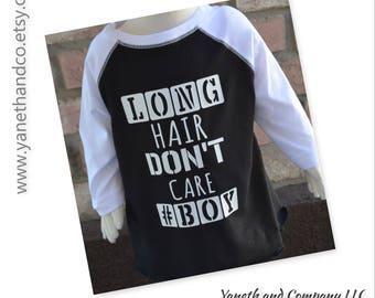 Long Hair Don't Care #BOY Raglan shirt,Long Hair Don't Care #BOY Toddler baseball shirt,Black and White Raglan toddler shirt,Cool Toddler
