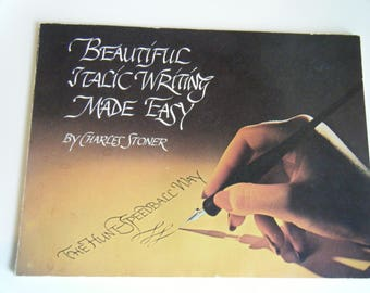 Beautiful Italic Writing made easy by Charles Stoner The Hunt-Speedball way 1977 book