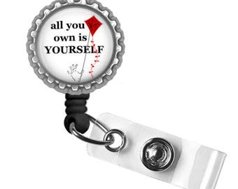 All You Own Is Yourself..Rupi Kaur..Retractable ID Badge Reel.. ID Holder, Bottle Cap ID Badge.. Great Gift