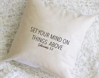 Set Your Mind on Things Above, Throw Pillow, Pillow Cover, Farmhouse Pillow, Home Decor, Gift, Housewarming Gift, Scripture Pillow