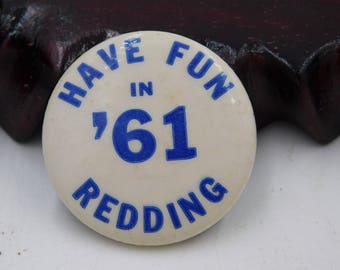 """Vintage 1960's Pin Pinback Button That Reads """" Have Fun in '61 Redding """" dr19"""