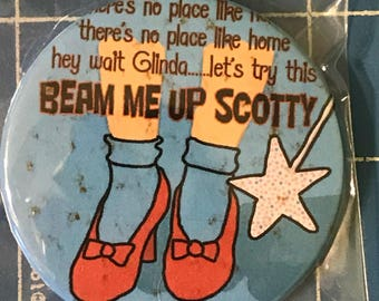 Beam Me Up Scotty - Dorothy Wizard of Oz and Star Trek Crossover- 2.5 inch Badge