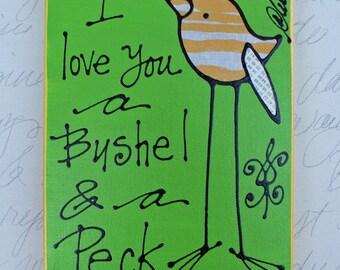 I Love you a Bushel & a Peck