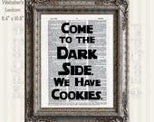 Come to the Dark Side We Have Cookies Inspirational Quote on Vintage Upcycled Dictionary Art Print Book Art Print Funny Quotes bookworm gift
