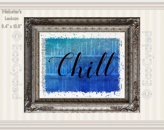 Chill Inspirational Quote on Vintage Upcycled Dictionary Art Print Book Art Print Recycled meditation mindfulness gift motivational art