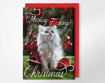 Christmas Card - Meowy F-cking Christmas - Adult Greeting Card - Funny Christmas Card - Mature - Meowy Christmas - Cat Christmas Card