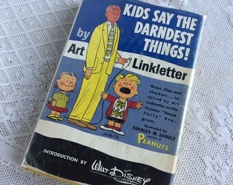 Vintage Hardcover Book Kids Say the Darndest Things by Art Linkletter / Illustrations by Charles Schulz / Snoopy and Charlie Brown