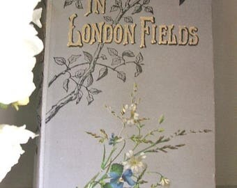Vintage Childrens Book 'In London Fields' 1889 Inscription