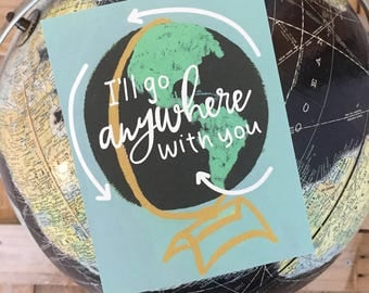 Wanderlust card, traveler card, adventures await card, love the adventures with you, I'll go anywhere with you greeting card