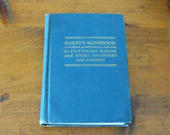 1960 Bailey's Handbook Universal Questions & Answers for Stationary, Marine, Diesel Engineers and Firemen