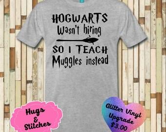 Hogwarts Wasn't Hiring Teacher Harry Potter Shirt