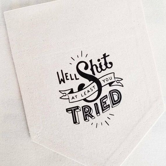 "Handmade Joshua Red ""Well Shit At Least You Tried"" Wall Banner - Custom Wall Banner - Custom Wall Hanging"