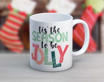 Tis' The Season // 11 oz or 15 oz Coffee Mug