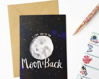 Love You to the Moon & Back - Illustrated Greetings Card - Love Card - Watercolour