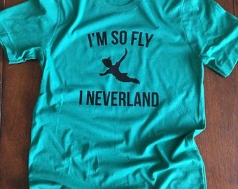 "Disney Neverland Shirt...""I'm So Fly, I Neverland"""