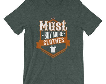 Must Buy More Clothes Hobby Shopping T-Shirt