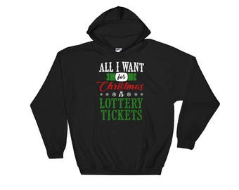 Want Lottery Tickets Christmas Money Cash Gift Card Hoodie