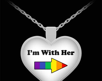 I'm with Her LGBT Heart Necklace Lesbian Rainbow Pride (Choice of Metal)