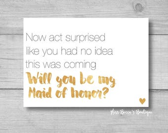 Funny Maid of honor proposal, gold wedding, sarcastic bride, will you be my bridesmaid, wedding decorations, gold heart, maid of honor card