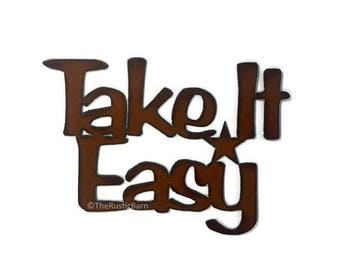 TAKE IT EASY Sign made of Rustic Rusty Rusted Recycled Metal