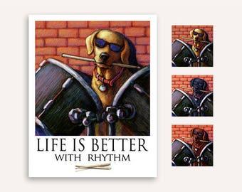 "Drum Roll ""Life Is Better"" Labrador Retriever Print Poster 11""x14"""