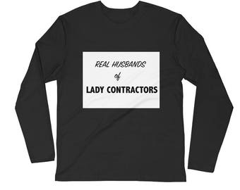Real Husbands of Lady Contractors Long Sleeve Fitted Crew