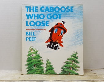 The Caboose Who Got Loose, Bill Peet, vintage kids book