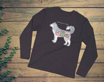 Anatomy of a Husky - Funny Siberian Husky Dog Shirt - Long Sleeve Fitted Crew