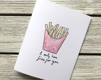 I only have fries for you // Funny card // Funny Valentines card