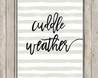 8x10 Cuddle Weather, Minimalist Winter Art, Typography Art Print, Digital Art Poster, Printable Quote, Home Decor, Instant Digital Download
