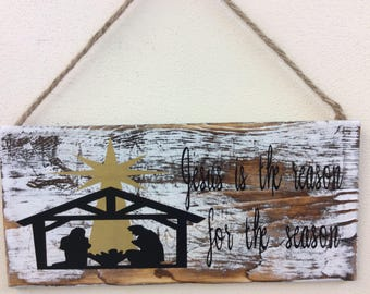 Jesus is the reason for the season wooden sign