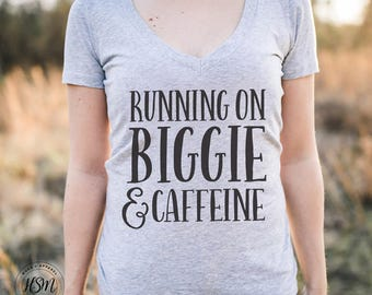 Running on Biggie and Caffeine V-Neck Tee, Tee, Mom Tee,