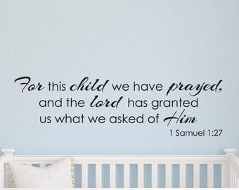 We Prayed For This Child Wall Decal Scripture Bible Verse