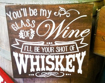 Glass of wine, Shot of whiskey, Wine glass, Glass of wine sign, Whiskey and wine, Wine gift, Wedding wine sign, Wine whiskey, Wood sign