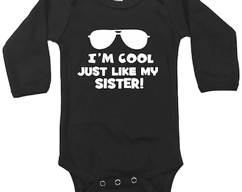 I'm cool just like my Sister-  funny -baby infant bodysuit- size and color choice -sibling- big sister gift - size color choice