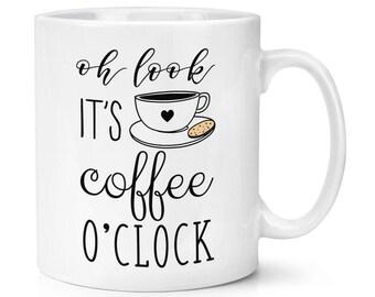 Oh Look It's Coffee O'Clock 10oz Mug Cup