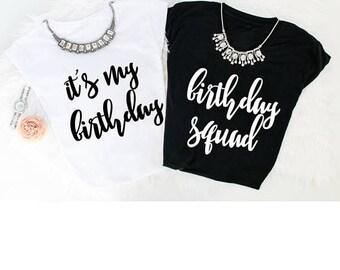 July Sale Quick Ship, It's my birthday T-Shirt, Birthday Squad, Women's Apparel, Birthday Shirt, 30th birthday, Dirty Thirty shirt, birthday